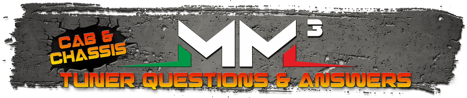 MM3 Tuner Cab and Chassis Questions & Answers